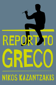 Report to Greco - eBook  -     By: Nikos Kazantzakis