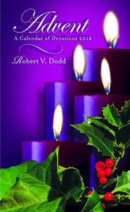 Advent: A Calendar of Devotions 2012: Regular Print - eBook  -     By: Robert V. Dodd