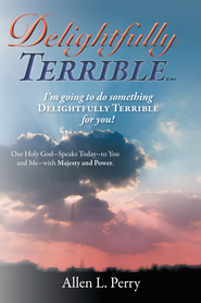 Delightfully Terrible - eBook  -     By: Allen Perry
