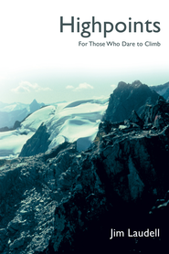 Highpoints: For Those Who Dare to Climb - eBook  -     By: Jim Laudell