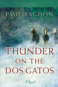Thunder on the Dos Gatos: A Novel - eBook  -     By: Paul Bagdon