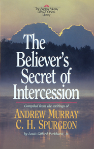 Believer's Secret of Intercession, The - eBook  -     By: Andrew Murray
