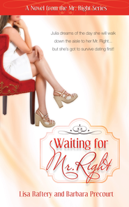 Waiting For Mr. Right: Novel # 1 - eBook  -     By: Lisa Raftery & Barbara Precourt