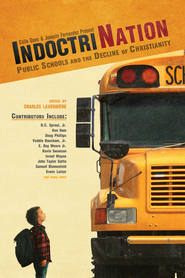 Indoctrination: Public Schools and the Decline of Christianity in America - eBook  -     By: Colin Gunn