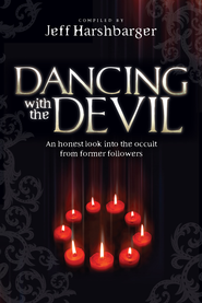 Dancing With the Devil: An honest look into the occult from former followers - eBook  -     By: Jeff Harshbarger