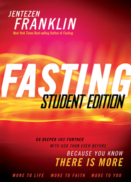Fasting Student Edition: Go deeper and further with God than ever before - eBook  -     By: Jentezen Franklin