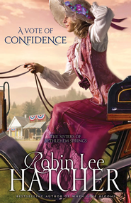 A Vote of Confidence - eBook  -     By: Robin Lee Hatcher
