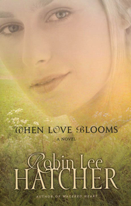 When Love Blooms - eBook  -     By: Robin Lee Hatcher