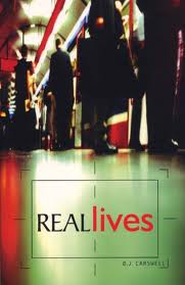 Real Lives: True Stories of Changed Lives - eBook  -     By: D.J. Carswell