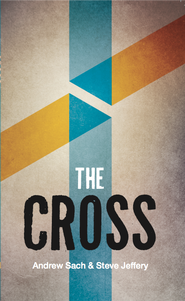 The Cross - eBook  -     By: Andrew Sach, Steve Jeffery