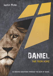 Daniel: Far From Home: 40 Undated Bible Readings - eBook  -     By: Justin Mote