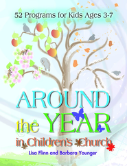 Around the Year in Children's Church: 52 Programs for Kids Ages 3-7 - eBook  -     By: Lisa Flinn, Barbara Younger