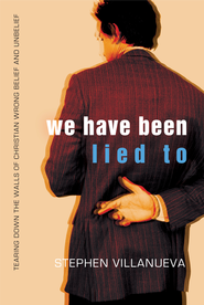 We Have Been Lied To - eBook  -     By: Stephen Villanueva
