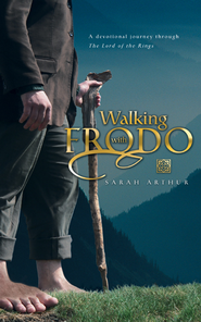Walking with Frodo: A Devotional Journey through The Lord of the Rings - eBook  -     By: Sarah Arthur