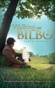 Walking with Bilbo - eBook  -     By: Sarah Arthur