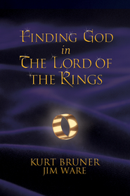 Finding God in The Lord of the Rings - eBook  -     By: Kurt Bruner & Jim Ware