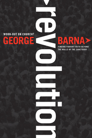 Revolution - eBook  -     By: George Barna