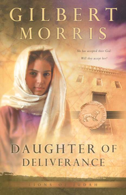 Daughter of Deliverance - eBook  -     By: Gilbert Morris