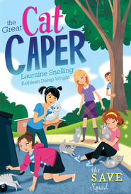 S.A.V.E. Squad Series Book 2: The Great Cat Caper - eBook  -     By: Lauraine Snelling, Kathleen Wright