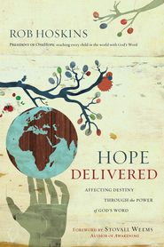 Hope Delivered: Affecting destiny through the power of God's Word - eBook  -     By: Rob Hoskins