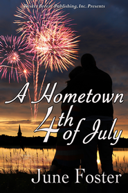 A Hometown Fourth of July - eBook  -     By: June Foster