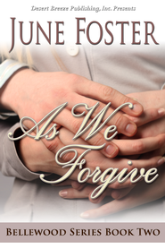 Bellewood Book Two: As We Forgive - eBook  -     By: June Foster