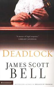 Deadlock - eBook  -     By: James Scott Bell