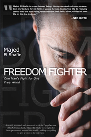 Freedom Fighter: One Man's Fight for One Free World - eBook  -     By: Majed El Shafie
