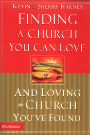 Finding a Church You Can Love and Loving the Church You've Found - eBook  -     By: Kevin G. Harney, Sherry Harney