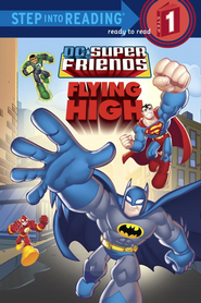 Super Friends: Flying High (DC Super Friends) - eBook  -     By: Random House &  DC Comics((Illustrator)