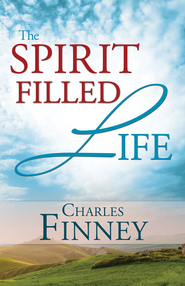 The Spirit-Filled Life - eBook  -     By: Charles Finney