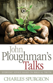 John Ploughman's Talks - eBook  -     By: Charles H. Spurgeon