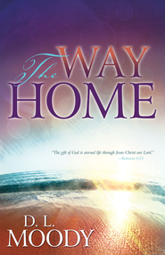 The Way Home - eBook  -     By: D.L. Moody