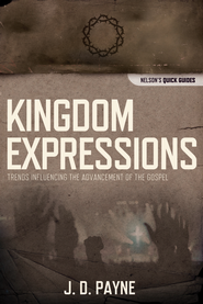 Kingdom Expressions: Trends Influencing the Advancement of the Gospel - eBook  -     By: J.D. Payne