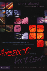 The Heart of the Artist: A Character-Building Guide for You and Your Ministry Team - eBook  -     By: Rory Noland