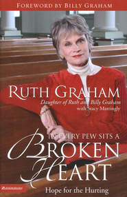 In Every Pew Sits a Broken Heart: Hope for the Hurting - eBook  -     By: Ruth Graham