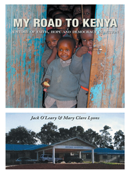 My Road to Kenya: A Story of Faith, Hope and Democracy in Action - eBook  -     By: Jack OLeary, Mary Lyons