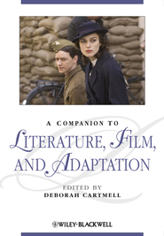A Companion to Literature, Film and Adaptation - eBook  -     By: Deborah Cartmell(Ed.)