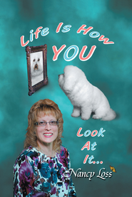 Life Is How You Look at It - eBook  -     By: Nancy Loss