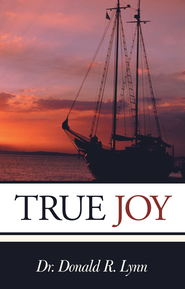 True Joy - eBook  -     By: Donald Lynn