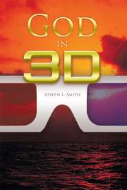 God in 3D - eBook  -     By: Joseph Smith