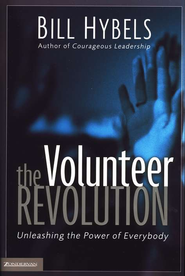 The Volunteer Revolution: Unleashing the Power of Everybody - eBook  -     By: Bill Hybels