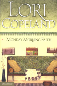 Monday Morning Faith - eBook  -     By: Lori Copeland