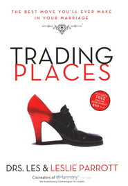 Trading Places: The Best Move You'll Ever Make in Your Marriage - eBook  -     By: Dr. Les Parrott, Dr. Leslie Parrott
