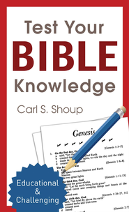 Test Your Bible Knowledge - eBook  -     By: Carl Shoup