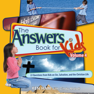 Answers Book for Kids Volume 4: 22 Questions from Kids on Sin, Salvation, and the Christian Life - eBook  -     By: Ken Ham, Cindy Malott