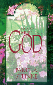 Good Morning...God - eBook  -     By: Pamela Steinke