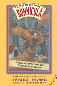 Howie Monroe and the Doghouse of Doom - eBook  -     By: James Howe     Illustrated By: Brett Helquist