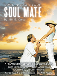 Looking For Your Soul Mate - eBook  -     By: Evangelist Bill Carter
