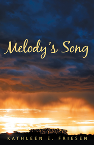 Melody's Song - eBook  -     By: Kathleen Friesen